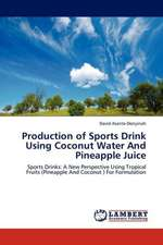 Production of Sports Drink Using Coconut Water And Pineapple Juice