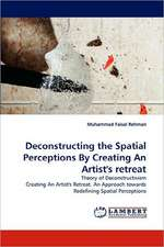 Deconstructing the Spatial Perceptions By Creating An Artist's retreat
