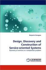 Design, Discovery and Construction of Service-oriented Systems