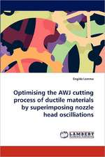 Optimising the AWJ cutting process of ductile materials by superimposing nozzle head oscilliations