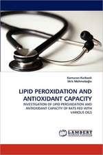 Lipid Peroxidation and Antioxidant Capacity