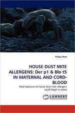 House Dust Mite Allergens: Der P1 & Blo T5 in Maternal and Cord-Blood