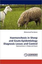Haemonchosis in Sheep and Goats-Epidemiology Diagnosis Losses and Control