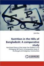 Nutrition in the Hills of Bangladesh: A comparative study