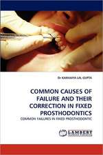 Common Causes of Failure and Their Correction in Fixed Prosthodontics