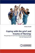 Coping with the grief and trauma of Nursing
