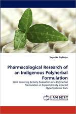Pharmacological Research of an Indigenous Polyherbal Formulation