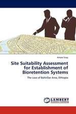 Site Suitability Assessment for Establishment of Bioretention Systems