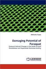 Damaging Potential of Paraquat
