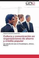 Cultura y Comunicacion En Organizaciones de Ahorro y Credito Popular