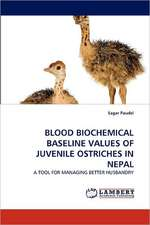 Blood Biochemical Baseline Values of Juvenile Ostriches in Nepal