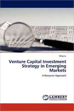 Venture Capital Investment Strategy in Emerging Markets