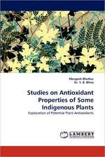Studies on Antioxidant Properties of Some Indigenous Plants