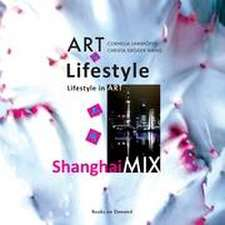 ART in Lifestyle, Lifestyle in ART - ShanghaiMIX