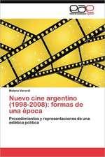 Nuevo Cine Argentino (1998-2008):  Formas de Una Epoca