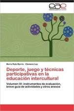 DePorte, Juego y Tecnicas Participativas En La Educacion Intercultural:  Morfosintaxis y Prosodia En Accion