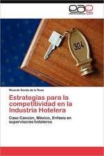 Estrategias Para La Competitividad En La Industria Hotelera:  Condiciones de Vida y Politicas Publicas