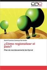 Como Regionalizar El Pais?:  Como Se Comunican?