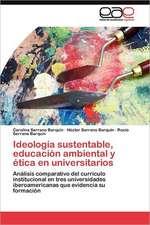 Ideologia Sustentable, Educacion Ambiental y Etica En Universitarios:  El Caso del Pueblo Rapanui