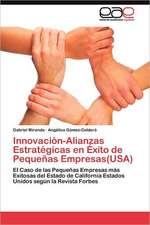 Innovacion-Alianzas Estrategicas En Exito de Pequenas Empresas(usa):  Una Experiencia Didactica