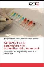 Atp6v1c1 En El Diagnostico y El Pronostico del Cancer Oral:  Factores Estrategicos de Exito