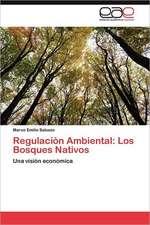 Regulacion Ambiental:  Los Bosques Nativos