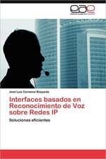 Interfaces Basados En Reconocimiento de Voz Sobre Redes IP:  Binomio Fundamental En Algunas Escuelas Mexicanas