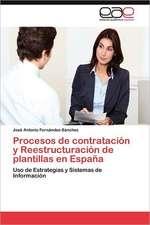Procesos de Contratacion y Reestructuracion de Plantillas En Espana:  Inadaptacion, Moldes Mentales y Educacion Familiar