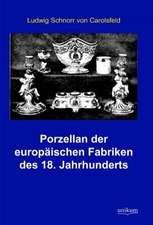 Porzellan der europäischen Fabriken des 18. Jahrhunderts
