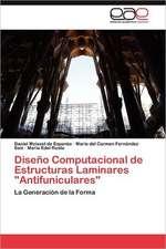 """Diseno Computacional de Estructuras Laminares """"Antifuniculares"""":  El Caso del Tabaco"""