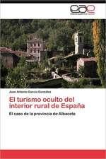 El Turismo Oculto del Interior Rural de Espana:  El Nuevo Camino Hacia El Sueno Americano