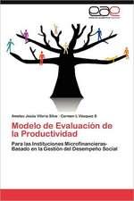 Modelo de Evaluacion de La Productividad:  Aportes a la Construccion del Conocimiento