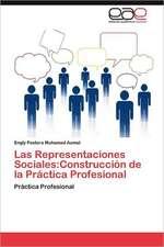 Las Representaciones Sociales: Construcción de la Práctica Profesional