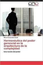 Hermeneutica del Poder Gerencial En La Arquitectura de La Complejidad