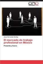 El Mercado de Trabajo Profesional En Mexico:  de Mecanismo Propagandistico a Archivo Historico