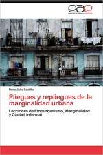 Pliegues y Repliegues de La Marginalidad Urbana:  Recurso Natural Forestal y Su Aprovechamiento Sustentable