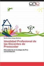 Identidad Profesional de Las Docentes de Preescolar:  Recurso Natural Forestal y Su Aprovechamiento Sustentable