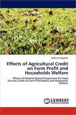 Effects of Agricultural Credit on Farm Profit and Households Welfare