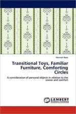Transitional Toys, Familiar Furniture, Comforting Circles