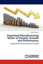 Organised Manufacturing Sector of Punjab: Growth and Performance