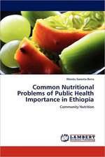 Common Nutritional Problems of Public Health Importance in Ethiopia
