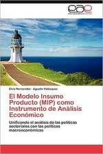 El Modelo Insumo Producto (Mip) Como Instrumento de Analisis Economico:  Palmstrom, Palma Kunkel, Gingganz