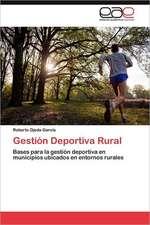 Gestion Deportiva Rural:  Norte Chico Chileno a 30 Anos de Desarrollo