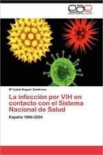 La Infeccion Por Vih En Contacto Con El Sistema Nacional de Salud:  Contextos, Textos y Pretextos