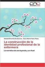 La Construccion de La Identidad Profesional de La Enfermera:  Ideas Pedagogicas de Fidel
