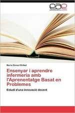 Ensenyar I Aprendre Infermeria AMB L'Aprenentatge Basat En Problemes:  Ideas Pedagogicas de Fidel