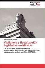 Vigilancia y Fiscalizacion Legislativa En Mexico:  Ideas Pedagogicas de Fidel