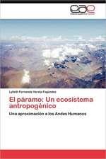El Paramo:  Un Ecosistema Antropogenico