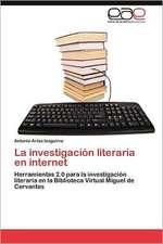 La Investigacion Literaria En Internet:  Un Ecosistema Antropogenico