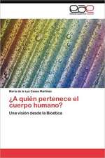 A Quien Pertenece El Cuerpo Humano?:  Una Perspectiva Para La Ciencia Cuantica